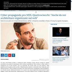 """Cyber propaganda pro M5S, Quattrociocchi: """"Anche da noi architetture organizzate sul web"""""""