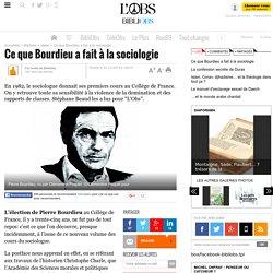 Ce que Bourdieu a fait à la sociologie - Bibliobs