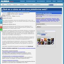 ¿Qué es o cómo se usa una plataforma web?