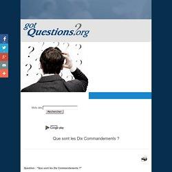 Que sont les Dix Commandements ?