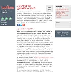 ¿Qué es la gamificación? - Ludikus