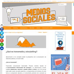 ¿Qué es transmedia y storytelling?Medios sociales