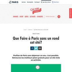 Que faire à Paris Cet été ◆ Que faire à Paris sans un rond ?