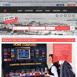 Que faire à Paris Web ◆ Que faire à Paris avec un(e) geek ?