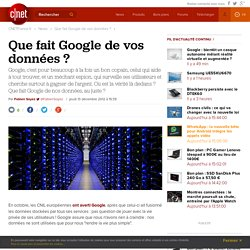 Que fait Google de vos données