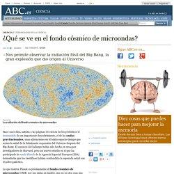 ¿Qué se ve en el fondo cósmico de microondas?