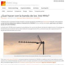 ¿Qué hacer con la banda de los 700 MHz?