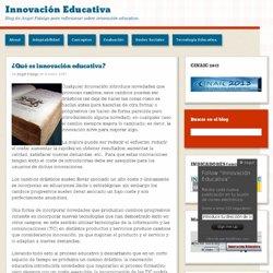 ¿Qué es innovación educativa?