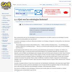 2.1 ¿Qué son las estrategias lectoras? - CNB