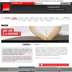 France Inter - Que lire à la rentrée?