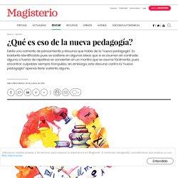 ¿Qué es eso de la nueva pedagogía? - Magisnet