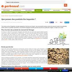GERBEAUD 23/12/10 Que penser des produits bio importés ?