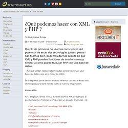 ¿Qué podemos hacer con XML y PHP ?