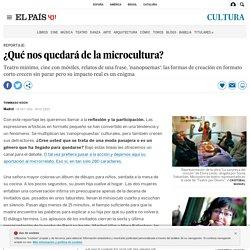 ¿Qué nos quedará de la microcultura?
