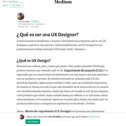 ¿Qué es ser una UX Designer? – Lalo González