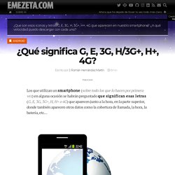 ¿Qué significa G, E, 3G, H/3G+, H+, 4G?