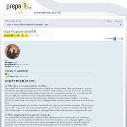 Ce que n'est pas un sujet de TIPE - Forum Prepas.org