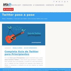 Qué es Twitter y cómo funciona Twitter paso a paso