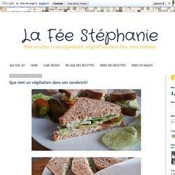 La Fée Stéphanie: Que met un végétalien dans son sandwich?