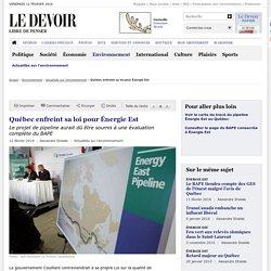 Québec enfreint sa loi pour Énergie Est