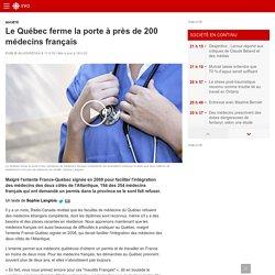 Le Québec ferme la porte à près de 200 médecinsfrançais
