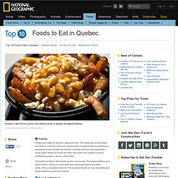 Top 10 Foods to Eat in Quebec
