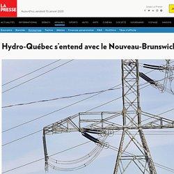 Hydro-Québec s'entend avec le Nouveau-Brunswick