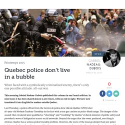 Quebec police don't live in a bubble