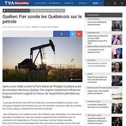 Québec Fier sonde les Québécois sur le pétrole