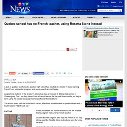 Quebec school has no French teacher, using Rosetta Stone instead