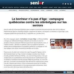 Le bonheur n'a pas d'âge : campagne québécoise contre les stéréotypes sur les seniors