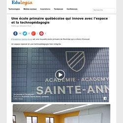 Une école primaire québécoise qui innove avec l'espace et la technopédagogie