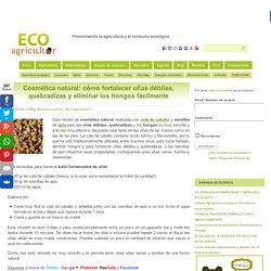 Cosmética natural: cómo fortalecer uñas débiles, quebradizas y eliminar los hongos fácilmente