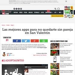 Las mejores apps para no quedarte sin pareja en San Valentín - ComputerHoy.com