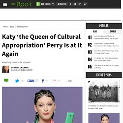 Katy 'the Queen of Cultural Appropriation' Perry Is at It Again