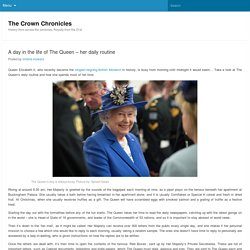A day in the life of The Queen - her daily routine