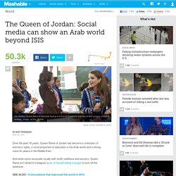 The Queen of Jordan: Social media can show an Arab world beyond ISIS