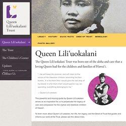 Queen Lili'uokalani - Queen Liliuokalani Trust