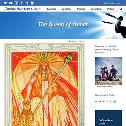 The Queen of Wands – CAELAN HUNTRESS