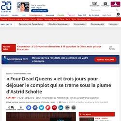 « Four Dead Queens » et trois jours pour déjouer le complot qui se trame sous la plume d'Astrid Scholte...