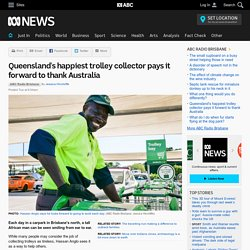 Queensland's happiest trolley collector pays it forward to thank Australia