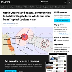 North Queensland coastal communities to be hit with gale force winds and rain from Tropical Cyclone Niran