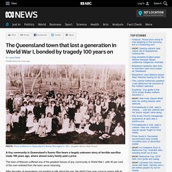 The Queensland town that lost a generation in World War I, bonded by tragedy 100 years on