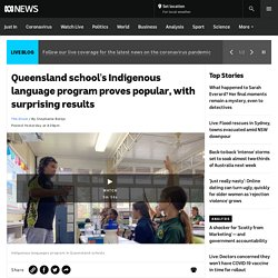 Queensland school's Indigenous language program proves popular, with surprising results