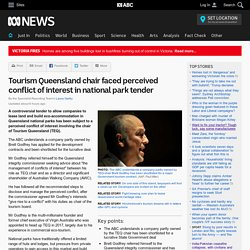 Tourism Queensland chair faced perceived conflict of interest in national park tender