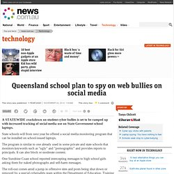 Queensland school plan to spy on web bullies on social media