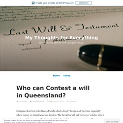 Who can Contest a will in Queensland? – My Thoughts for Everything