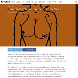 How queer women view breasts differently