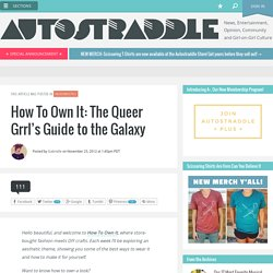How To Own It: The Queer Grrl's Guide to the Galaxy