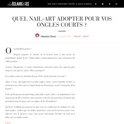 Quel nail-art adopter pour vos ongles courts ?
